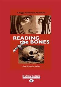 Reading the Bones: A Peggy Henderson Adventure (Large Print 16pt)