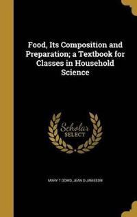 FOOD ITS COMPOSITION & PREPARA