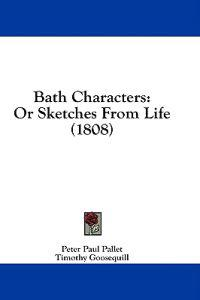 Bath Characters: Or Sketches From Life (1808)