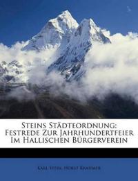 Steins Städteordnung: Festrede Zur Jahrhundertfeier Im Hallischen Bürgerverein
