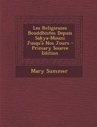 Les Religieuses Bouddhistes Depuis Sakya-Mouni Jusqu'à Nos Jours
