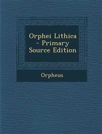 Orphei Lithica - Primary Source Edition