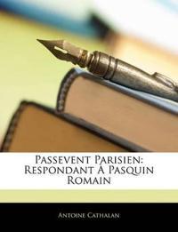 Passevent Parisien: Respondant À Pasquin Romain