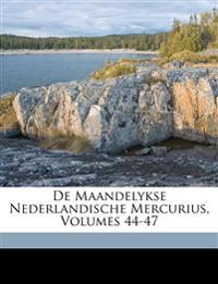De Maandelykse Nederlandische Mercurius, Volumes 44-47