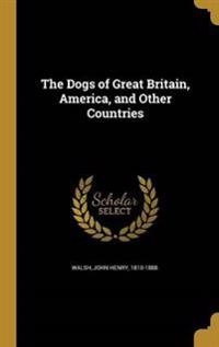 DOGS OF GRT BRITAIN AMER & OTH