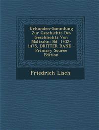 Urkunden-Sammlung Zur Geschichte Des Geschlechts Von Maltzahn: Bd. 1432-1475, Dritter Band - Primary Source Edition