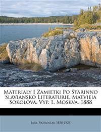 Materialy I Zamietki Po Starinno Slaviansko Literaturie, Matvieia Sokolova. Vyp. 1. Moskva, 1888