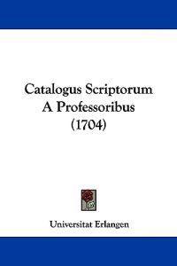Catalogus Scriptorum a Professoribus