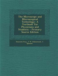 Microscope and Microscopical Technilogy: A Textbook for Physicians and Students