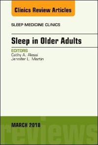 Sleep in Older Adults, An Issue of Sleep Medicine Clinics