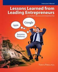 Instructor's Manual: Lessons Learned from Leading Entrepreneurs: Case Studies in Business and Entrepreneurship