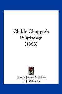 Childe Chappie's Pilgrimage