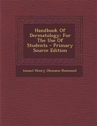 Handbook Of Dermatology: For The Use Of Students