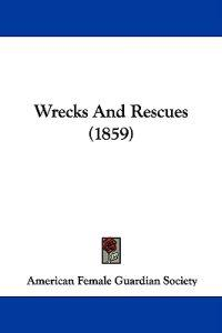 Wrecks And Rescues (1859)