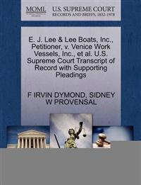 E. J. Lee & Lee Boats, Inc., Petitioner, V. Venice Work Vessels, Inc., et al. U.S. Supreme Court Transcript of Record with Supporting Pleadings