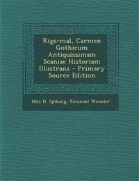 Rigs-mal, Carmen Gothicum Antiquissimam Scaniae Historiam Illustrans