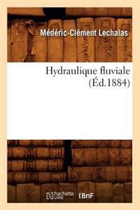 Hydraulique Fluviale (�d.1884)
