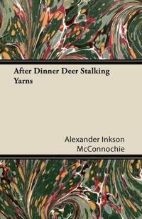 After Dinner Deer Stalking Yarns