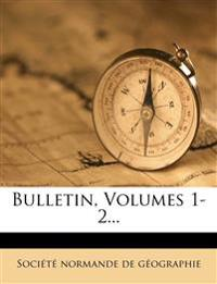 Bulletin, Volumes 1-2...