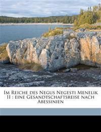 Im Reiche des Negus Negesti Menelik II : eine Gesandtschaftsreise nach Abessinien
