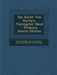 Das Recht Von Gortyn, Vierzigster Band - Primary Source Edition