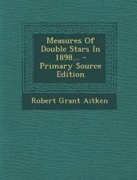 Measures Of Double Stars In 1898...