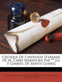 Critique De L'apologie D'erasme De M. L'abbé Marsolier Par *** [le P. Gabriel De Sainte-claire]