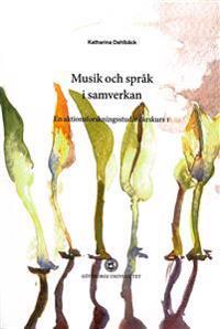 Musik och språk i samverkan : en aktionsforskningsstudie i årskurs 1