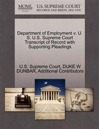 Department of Employment V. U. S. U.S. Supreme Court Transcript of Record with Supporting Pleadings