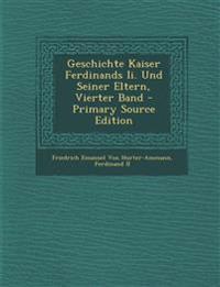 Geschichte Kaiser Ferdinands Ii. Und Seiner Eltern, Vierter Band