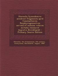 Hieroclis Synecdemvs; Accedvnt Fragmenta Apvd Constantinvm Porphyrogennetvm Servata Et Nomina Vrbivm Mvtata; Recensvit Avgvstvs Bvrckhardt - Primary S