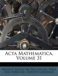 Acta Mathematica, Volume 31