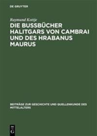 Die Bu�b�cher Halitgars Von Cambrai Und Des Hrabanus Maurus