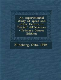 An Experimental Study of Speed and Other Factors in Racial Differences - Primary Source Edition