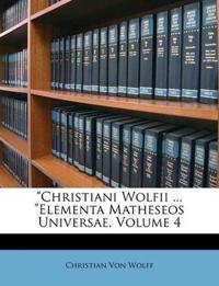 """""""Christiani Wolfii ... """"Elementa Matheseos Universae, Volume 4"""
