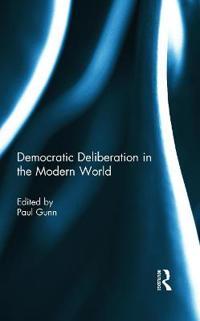 Democratic Deliberation in the Modern World