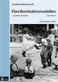 Före Bornholmsmodellen - Språklekar i förskolan Studiehandled Forbildning i
