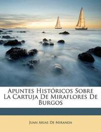 Apuntes Históricos Sobre La Cartuja De Miraflores De Burgos