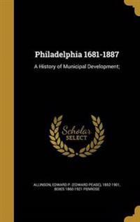 PHILADELPHIA 1681-1887