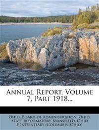 Annual Report, Volume 7, Part 1918...