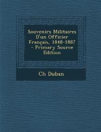 Souvenirs Militaires D'Un Officier Francais, 1848-1887