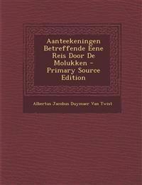 Aanteekeningen Betreffende Eene Reis Door de Molukken - Primary Source Edition