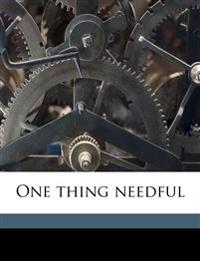 One thing needful Volume 1