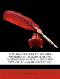 107E Anniversaire De Fourier: Necrologie Phalanstérienne. Propagation Morte. -- Doctrine Vivante. Le 7 Avril À Marseille