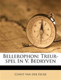 Bellerophon: Treur-spel In V. Bedryven