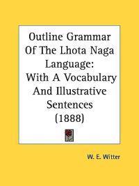 Outline Grammar of the Lhota Naga Language