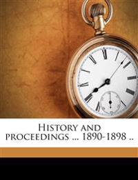History and proceedings ... 1890-1898 ..