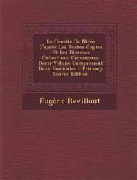 Le Concile De Nicée D'après Les Textes Coptes Et Les Diverses Collections Canoniques: Demi-Volune Comprenant Deux Fascicules - Primary Source Edition