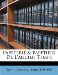 Papeterie & Papetiers De L'ancien Temps