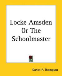 Locke Amsden Or The Schoolmaster